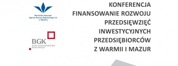 """Konferencja """"Finansowanie rozwoju przedsięwzięć inwestycyjnych przedsiębiorców z Warmii i Mazur"""", Olsztyn, 13 luty 2020 r."""